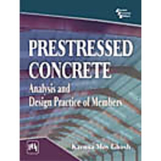 PRESTRESSED CONCRETE : Analysis and Design Practice of Members