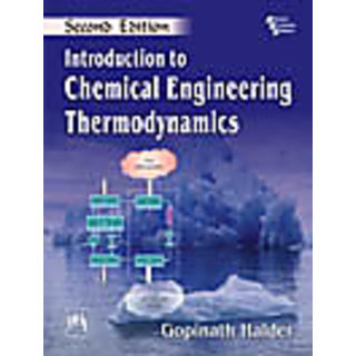 Introduction to CHEMICAL ENGINEERING THERMODYNAMICS , SECOND EDITION