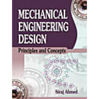 Mechanical Engineering Design : Principles and Concepts