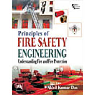 PRINCIPLES OF FIRE SAFETY ENGINEERING  UNDERSTANDING FIRE AND FIRE PROTECTION