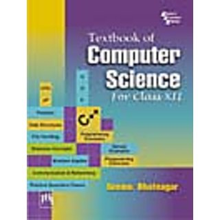TEXTBOOK OF COMPUTER SCIENCE  FOR CLASS XII