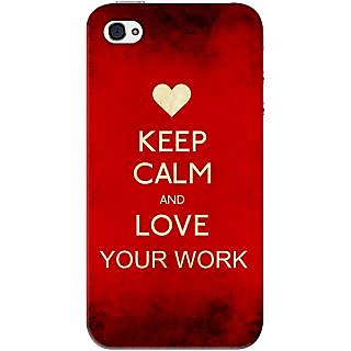Kasemantra Keep Calm And Love Ur Work Case For Apple Iphone 4-4S