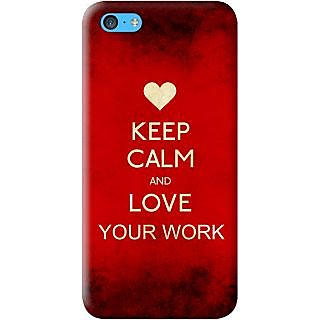 Kasemantra Keep Calm And Love Ur Work Case For Apple Iphone 5C