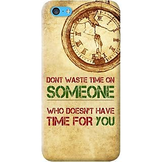 Kasemantra Dont Waste Time Case For Apple Iphone 5C