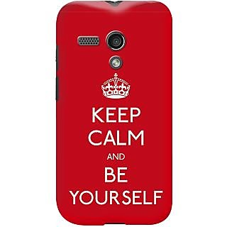 Kasemantra Keep Calm And Be Yourself Case For Moto G
