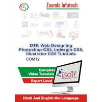 DTP+Web Designing Photoshop CS5+ Adobe Indesign CS5 + Adobe Illustrator CS6 Video Tutorials DVD by Zoomla Infotech (Hindi-English Mix Language DVD)