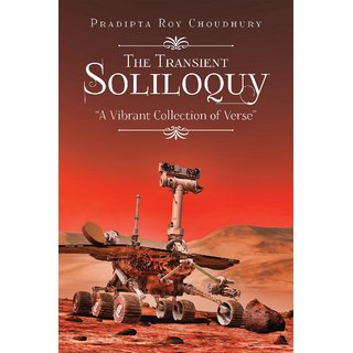 The Transient Soliloquy:A Vibrant Collection of Verse