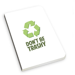 The Fappy Store Don'T Be Trashy Soft Cover Notebook TFNB5150