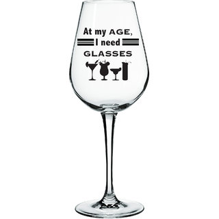 10 am At my age I need glasses Wine Glass