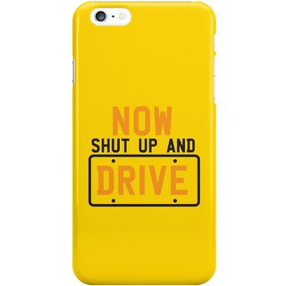 The Fappy Store Now Shut Up And Drive Plastic Back Cover For Iphone 6 Plus