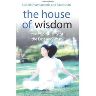 The House Of Wisdom Yoga Spirituality Of The East And West (English)(Paperback)