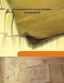 An Account of the Island of Ceylon 1803 [Harcover]