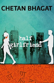 Half Girlfriend by Chetan Bhagat (English  paperback)