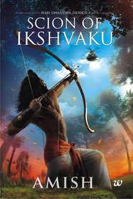 Scion of Ikshvaku (1st Part in Ram Chandra Series) By Amish (English  Paperback)