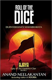 Roll of the Dice Duryodhana's Mahabharata (Ajaya Book 1)