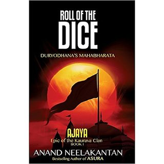 Roll of the Dice Duryodhana's Mahabharata (Ajaya Book 1)