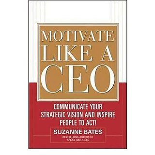 motivate like a ceo by suzanne bates