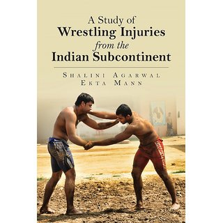 A Study of Wrestling Injuries from the Indian Subcontinent