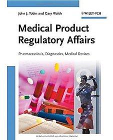 Medical Product Regulatory Affairs Pharmaceuticals, Diagnostics, Medical Device