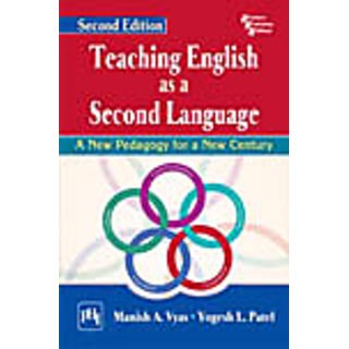 TEACHING ENGLISH AS A SECOND LANGUAGE A NEW PEDAGOGY FOR A NEW CENTURY, SECOND EDITION