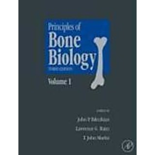 Principles Of Bone Biology Third Edition (Bilezikian, Principles Of Bone Biology 2 Vol Set)