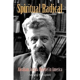 Spritual Radical Abraham Joshua Heschel In America