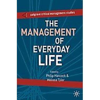 Management Of Everyday Life (Palgrave Critical Management Studies)