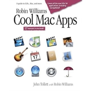 Robin Williams Cool Mac Apps A Guide To Ilife, .Mac, And More