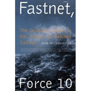 Fastnet Force 10  The Deadliest Storm In The History Of Modern Sailing