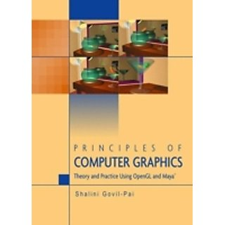Principles Of Computer Graphics Theory And Practice Using Opengl And Maya