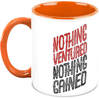 Homesogood Nothing Ventured Nothing Gained Office Quote White Ceramic Coffee Mug - 325 Ml