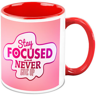Homesogood Stay Focused DonT Give Up Office Quote White Ceramic Coffee Mug - 325 Ml