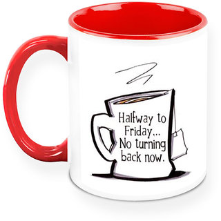 Homesogood Its Halfway To Friday Office Quote White Ceramic Coffee Mug - 325 Ml