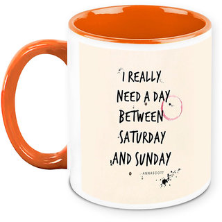 Homesogood Need A Day Between Saturday And Sunday Office Quote White Ceramic Coffee Mug - 325 Ml