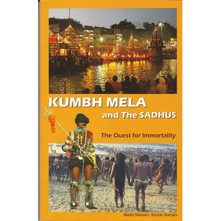 Kumbh Mela and the Sadhus The Quest for Immortality
