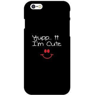 I Phone 6 I am Cute