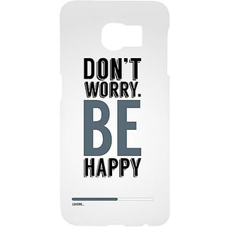 Casotec Dont Worry Be Happy Design Hard Back Case Cover for Samsung Galaxy S6 edge