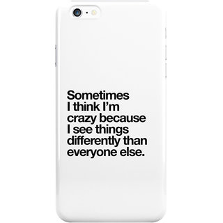 The Fappy Store See Things Printed Back CoverCase For Iphone 6S Plus