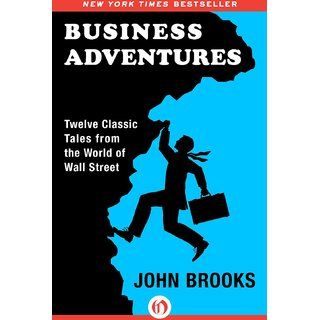 Business adventures twelve classic tales from the world of