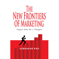 The New Frontiers of Marketing ( Conquer them like a champion )