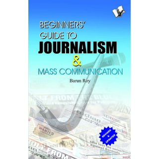 Beginners Guide To Journalism  Mass Communication