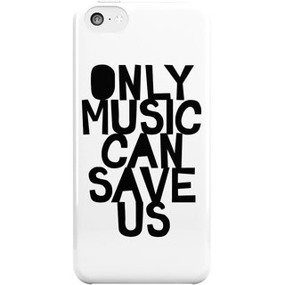 The Fappy Store ONLY MUSIC CAN SAVE US! Printed Back Cover Case for iphone 5c