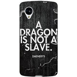1 Crazy Designer Game Of Thrones GOT Targaryen Dragon Quote Back Cover Case For Google Nexus 5 C41528