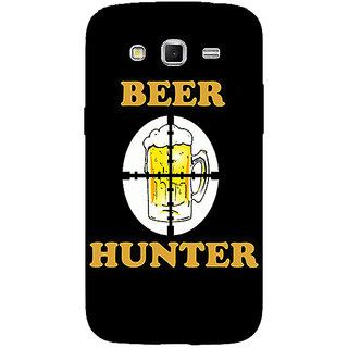 1 Crazy Designer Beer Quote Back Cover Case For Samsung Galaxy Grand 2 C71236
