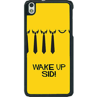 1 Crazy Designer Bollywood Superstar Wake Up Sid Back Cover Case For HTC Desire 816G C401096