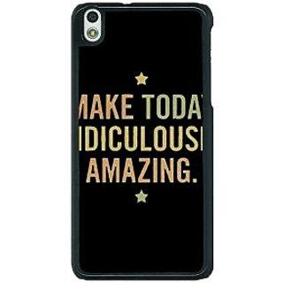1 Crazy Designer Quotes Beautiful Back Cover Case For HTC Desire 816G C401192