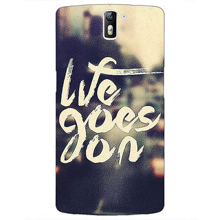 1 Crazy Designer Quotes Life Goes on Back Cover Case For OnePlus One C411132