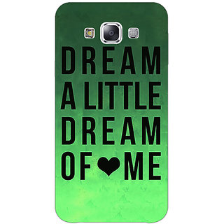 1 Crazy Designer Dream Love Back Cover Case For Samsung Galaxy E7 C420094