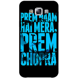 1 Crazy Designer Bollywood Superstar Mera Naam Prem Chopra Back Cover Case For Samsung Galaxy E7 C421081
