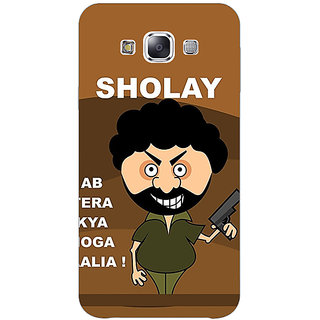 1 Crazy Designer Bollywood Superstar Sholay Back Cover Case For Samsung Galaxy E7 C421123